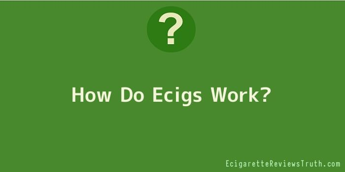How Do Ecigs Work